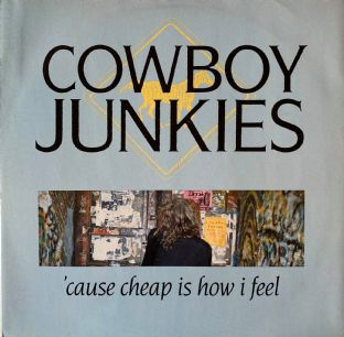 "Cowboy Junkies ‎- 'Cause Cheap Is How I Feel (12"") (VG-/VG)"